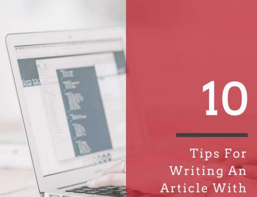 Top 10 Tips For Writing An Article With Great SEO